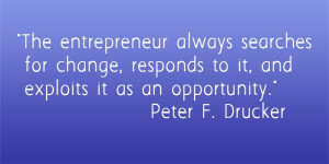 ... exploits it as an opportunity. – Peter F. Drucker #business #quotes