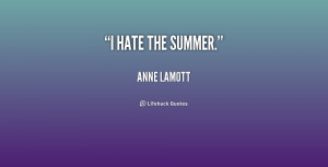 quote-Anne-Lamott-i-hate-the-summer-199909.png