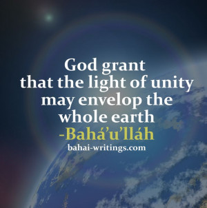 God grant that the light of unity may envelop the whole earth ...