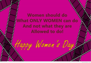 women-should-do-what-only-women-can-do-and-not-what-they-are-allowed ...