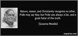 , and Christianity recognize no other. Pride may say Nay; but Pride ...