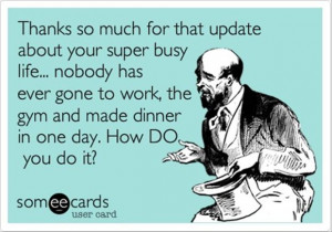 Sarcastic Quote - Thanks So Much For That Update About Your Super Busy ...