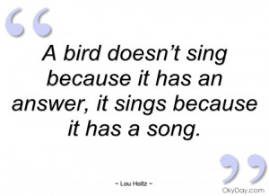 bird doesn't sing because it has an lou holtz