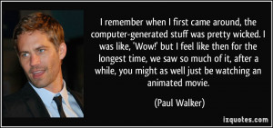 quote-i-remember-when-i-first-came-around-the-computer-generated-stuff ...