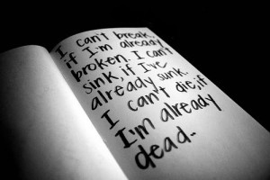 can't break, if i'm already broken. I can't sink, if i'm already ...