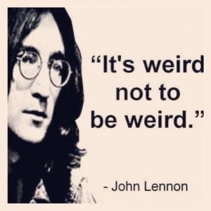 Weirdo.