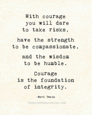 Tagged Bravery , Courage , Wisdom | Leave a comment