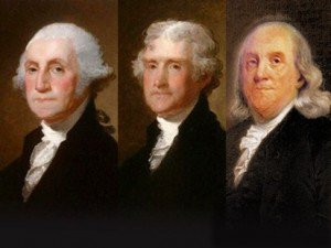 three of our founding fathers: George Washington, Benjamin Franklin ...