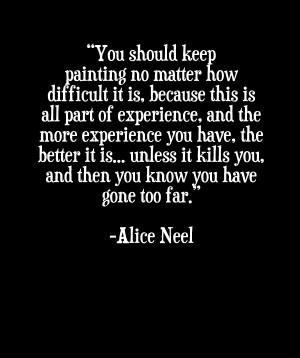 Alice Neel Quote
