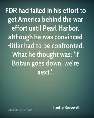 in his effort to get America behind the war effort until Pearl Harbor ...