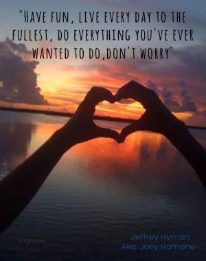 Joey Ramone quote #joeyramone #advice #jeffreyhyman #jeffhyman #hearts ...