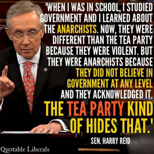 Harry Reid on the Tea Party and anarchy.