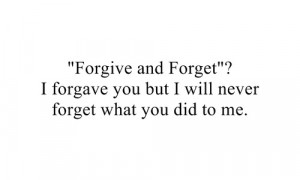 ... You but I Will Never Forget what You Did to Me ~ Friendship Quote
