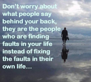 ... faults in your life instead of fixing the faults in their own life