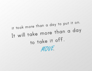 -than-a-day-to-put-it-on-It-will-take-more-than-a-day-to-take-it-off ...