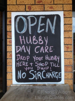 ... saw this sign on a New Zealand bar and restaurant: for Hubby Day Care