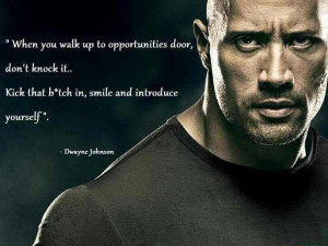 ... quote from the rock when you walk up to opportunity s door don t