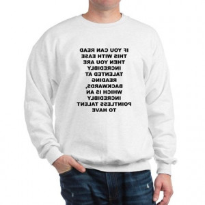 Quotes Gifts > Funny Quotes Sweatshirts & Hoodies > Reading Backwards ...