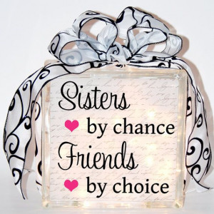 Sisters by Chance Friends by Choice Decorative Glass Block, $25.00