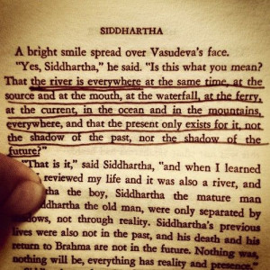 From one of my favorite books Siddharta by Herman Hesse: the sentence ...