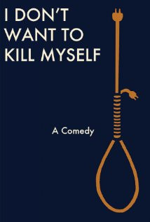 Don't Want to Kill Myself (2011) Poster