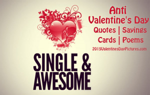 Funny Anti Valentines Day Quotes Sayings Cards Poems 2015 for Singles