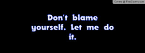 don't_blame_yourself-25692.jpg?i