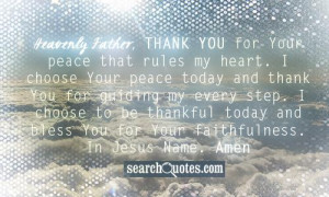 Heavenly Father, thank You for Your peace that rules my heart. I ...