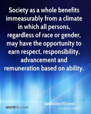 Society as a whole benefits immeasurably from a climate in which all ...