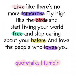 ... And Stop Caring About Your Haters. And Love The People Who Loves You