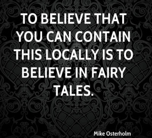 Believe That You Can Contain This Locally Is To Believe In Fairy Tales ...