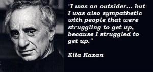Elia kazan famous quotes 2