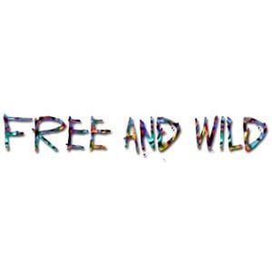 Wild and Free Quotes
