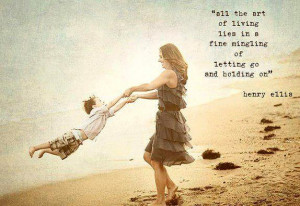 Inspirational Quotes art of living lies in a fine mingling of letting ...