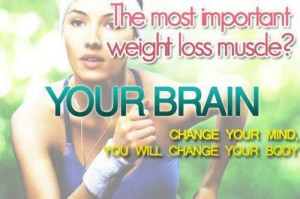 Change Your Mind and You Will Change Your Body!