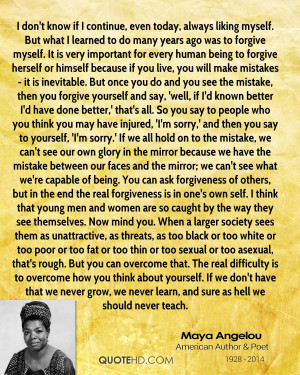 forgive myself. It is very important for every human being to forgive ...