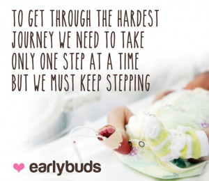 ... time But we must keep stepping. NICU SCBU Quote | www.earlybuds.org.nz