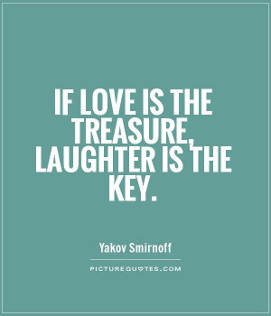 Love Quotes Laughter Quotes Key Quotes Treasure Quotes Yakov Smirnoff ...