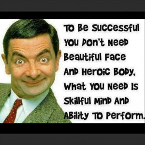 Mr. Bean. My favorite. Nice quote, too! #AdlandPro #Community