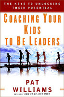Coaching Your Kids to Be Leaders : The Keys to Unlocking Their ...