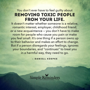 remove toxic people from your life by daniell koepke remove toxic ...