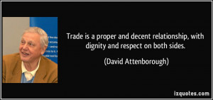 ... , with dignity and respect on both sides. - David Attenborough