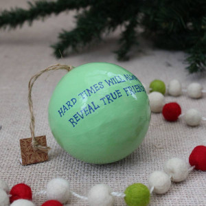 ... THE COMFI COTTAGE > LARGE MINT GREEN CHRISTMAS BAUBLE WITH WISE QUOTE