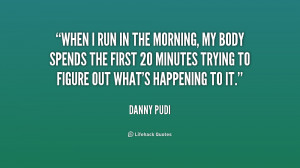 quote-Danny-Pudi-when-i-run-in-the-morning-my-209279.png