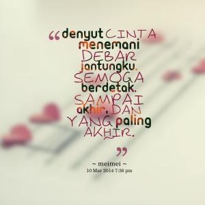 Quotes Picture: denyut cinta menemani debar jantungku semoga berdetak ...