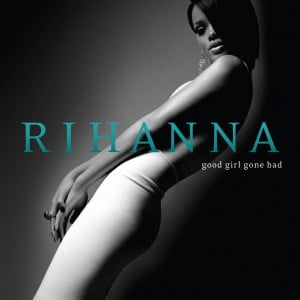 Good Girl Gone Bad (2007) é o terceiro álbum de estúdio da cantora ...