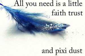 All you need is a little faith, trust and pixie dust