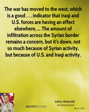 The war has moved to the west, which is a good . . . indicator that ...