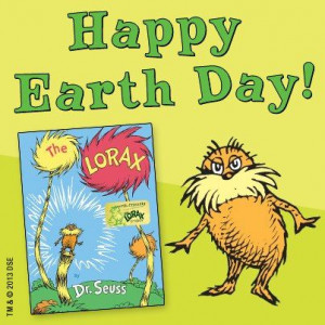 Remember the Lorax! Happy Earth day.. every day!