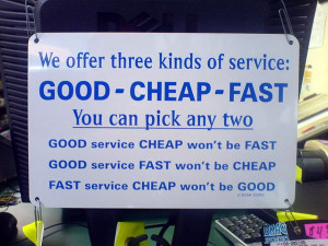 "Overly wordy sign: ""Good - Cheap - Fast, you can pick any two. Good ..."
